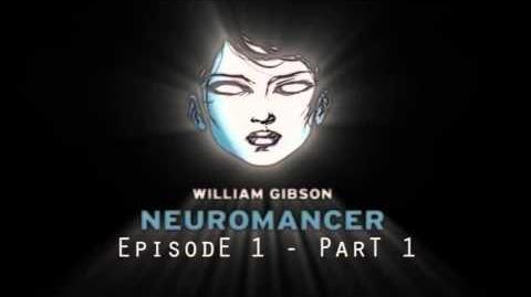Neuromancer - Episode 1 - Part 1
