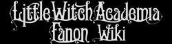 Little Witch Academia Fanon Wiki wordmark v2