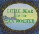 Little Bear and the Sea Monster