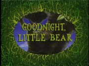 GoodNight,LittleBear