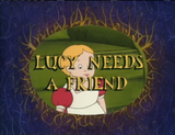 Lucy Needs a Friend