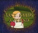 Lucy Needs a Friend