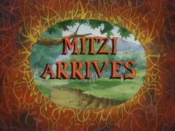 Mitzi Arrives