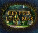 Pied Piper Little Bear