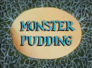 Monster Pudding