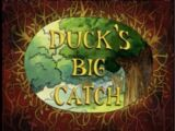 Duck's Big Catch