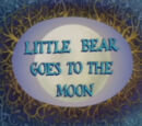 Little Bear Goes to the Moon