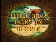 LittleBearTalkstoHimself