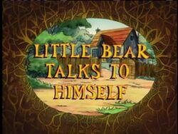 LittleBearTalkstoHimself