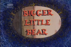 Bigger Little Bear