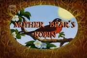Mother Bear's Robin