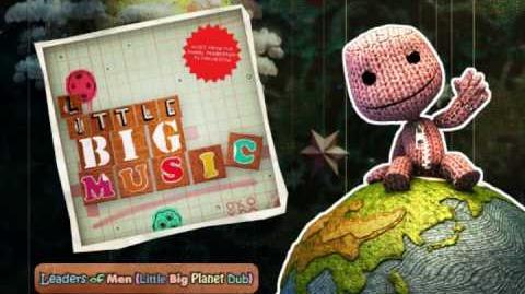 Leaders of Men (Little Big Planet Dub) - Little BIG Music (LittleBigPlanet Soundtrack)