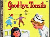 Good-bye Tonsils
