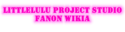 LittleLulu Project Studio Fanon Wikia