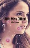 Little Miss Gilbert