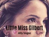 Little Miss Gilbert