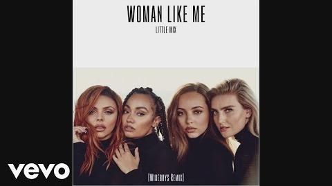 Little Mix - Woman Like Me (Wideboys Remix) Audio