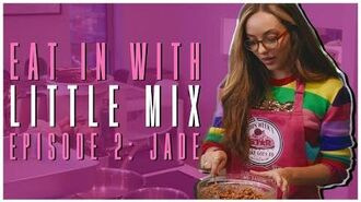 Eat In with Little Mix - Episode 2 (Jade)