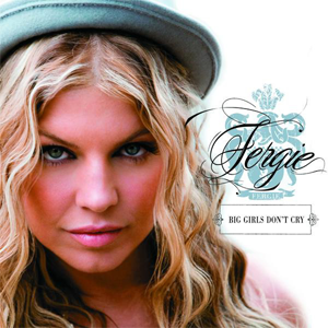 File:Fergie - Big Girls Don't Cry.png