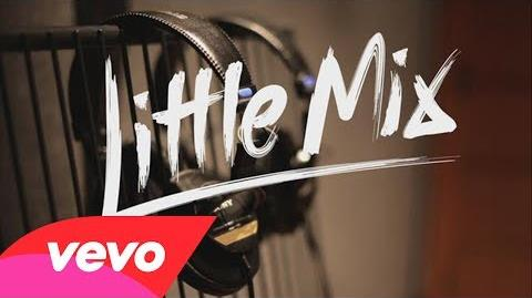 Little Mix - Behind the Scenes in the Studio - Little Me