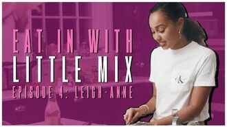Eat In with Little Mix - Episode 4 (Leigh-Anne)