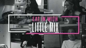Eat In With Little Mix Trailer