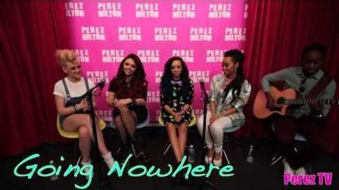 """Little Mix - """"Going Nowhere"""" (Acoustic Perez Hilton Performance)"""