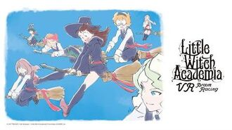 Little Witch Academia - VR Broom Racing - (tentative title) Teaser Trailer