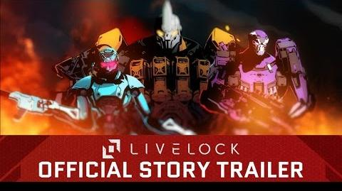 Livelock Official Story Trailer