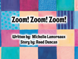 Zoom! Zoom! Zoom!