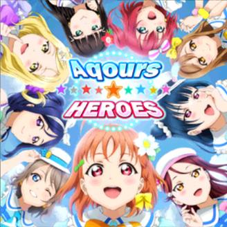 Aqours ☆ HEROES