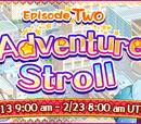 Adventure Stroll Episode 2