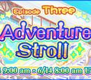 Adventure Stroll Episode 3