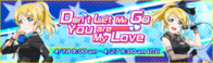 Don't Let Me Go, You are My Love EventBanner