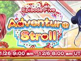 Adventure Stroll Episode 5