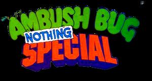 Ambush Bug Nothing Special (1992) logo