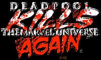 Deadpool Kills the Marvel Universe Again Vol 1 1