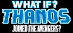 What If Infinity Thanos (2015) logo1