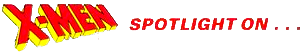 File:X-Men Spotlight On... (1990) logo.png