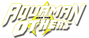 Aquaman and the Others (2014) Logo
