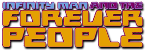 Infinity Man and Forever People (2014) logo