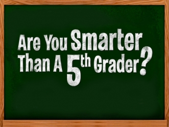 Are you smarter than a 5th grader-show