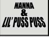 Nanna & Lil' Puss Puss