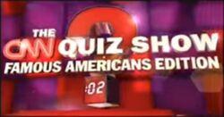 The CNN Quiz Show Famous Americans Edition