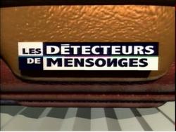 Les Detecteurs de Mensonges