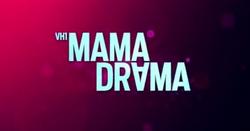 VH1 Mama Drama