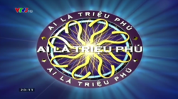 WWTBAM Vietnam (2008-2010, 2011-present)(In commercial break, VTV3 HD 2015)