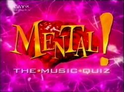 Mental! The Musical Quiz