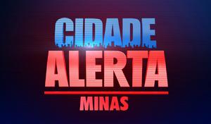CIDADE ALERTA MINAS - BAIXA