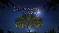 Daig Kayo ng Lola Ko title card